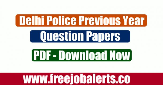 55+ Delhi Police Previous Year Question Papers PDF-Download Here