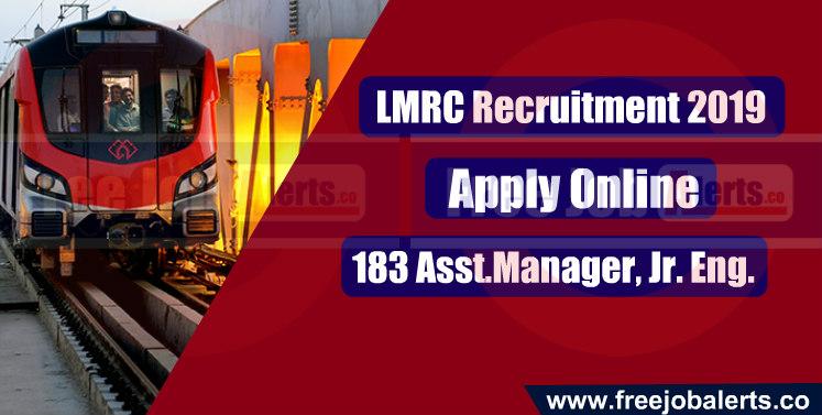 LMRC Recruitment 2019 - Apply Online 183 AM, JE Vacancies