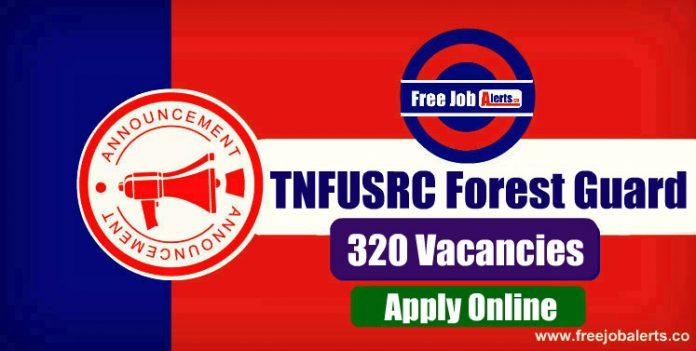 TNFUSRC Forest Guard 320 Vacancies 2019 - Apply Online