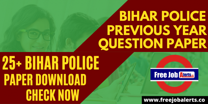 25+ Bihar Police Previous Year Question Papers PDF-Download Here